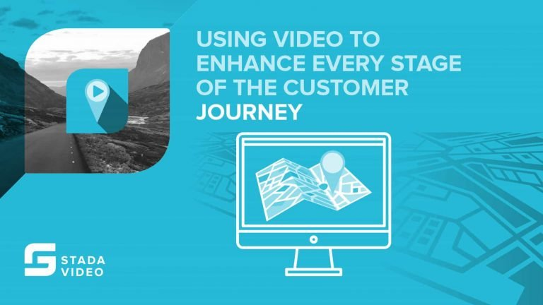 Using Video To Enhance The Customer Journey
