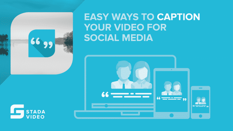Caption Your Video For Social Media